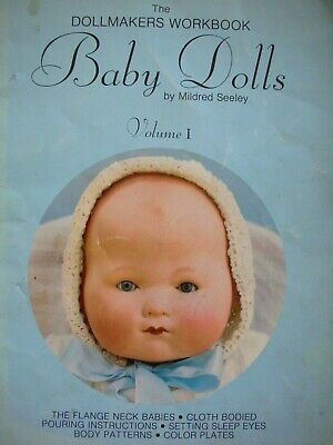 The Dollmakers Workbook - BABY DOLLS - Vol 1 by Mildred Seeley - Colour Photos