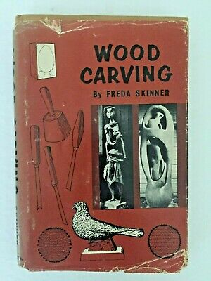 Wood Carving by Freda Skinner 1961 First Edition Hardcover with Dust Jacket