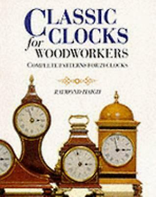 Classic Clocks for Woodworkers : Complete Patterns for 21 Clocks