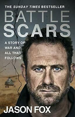 Battle Scars: A Story of War and All That Follow by Jason Fox New Paperback Book