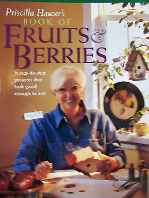 Book Of Fruits And Berries By Priscilla Hauser 2001 Step By Step 128 Pages Paint