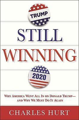 Still Winning United States Executive Government  by Charles Hurt Hardcover NEW