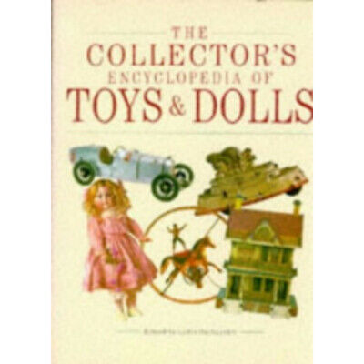 Collector's Encyclopedia of Toys and Dolls  de Lydia Darbyshire / 9781856279208