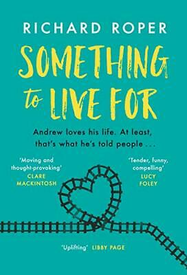 Something to Live For: The most uplifting and life-affirming  New Hardcover Book