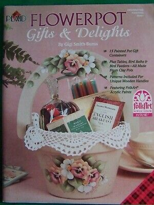 Flowerpot Gifts & Delight By Gigi Smith Burns 1999 Plaid 15 Projects Tole Paint