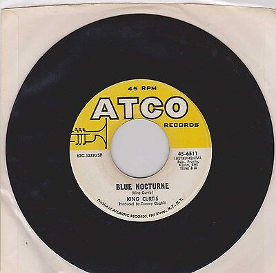 King Curtis Blue Nocturne 45 ATCO Records 67C-12770 SP