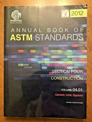 2012 ASTM Annual Book of Standards ASTM Section 4: Construction, Vol 04.01