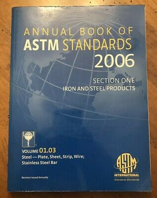 2006 ASTM Book of Standards Sect 1, Vol 01.03: Iron & Steel, Plate, Sheet, etc.