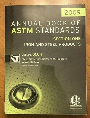 2009 Book of ASTM Standards, Vol 01.04: Iron&Steel--Structural, Pressure, Rail..