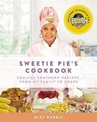 Sweetie Pie's Cookbook : Soulful Southern Recipes, from My Family...  (NoDust)