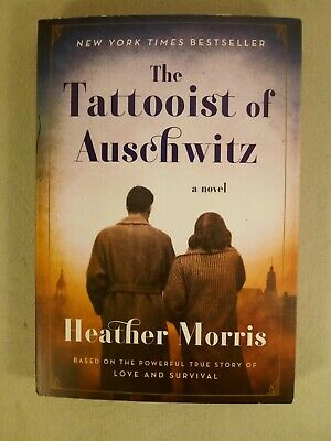 The Tattooist of Auschwitz by Heather Morris (2018, Paperback) 1st US Edition