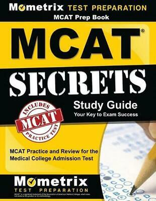 MCAT Prep Book: MCAT Secrets Study Guide: MCAT Practice and Review for the Medic