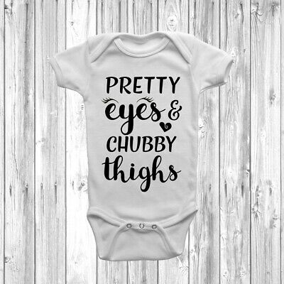 Pretty Eyes And Chubby Thighs Baby Grow Vest Bodysuit Short Long Sleeve Funny