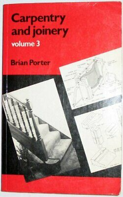 Carpentry and Joinery: v. 3 by Porter, Brian Paperback Book The Cheap Fast Free