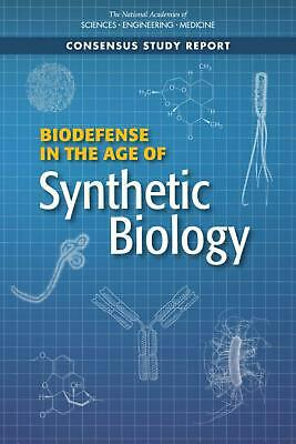 Biodefense in the Age of Synthetic Biology by National Academies of Sciences Eng