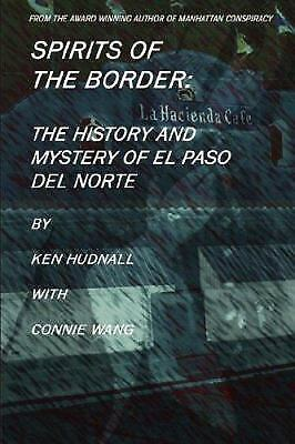 Spirits of the Border : History and Mystery of el Paso Del Norte