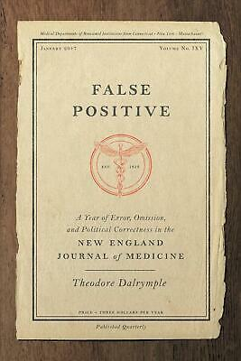 False Positive: A Year of Error, Omission, and Political Correctness in the New