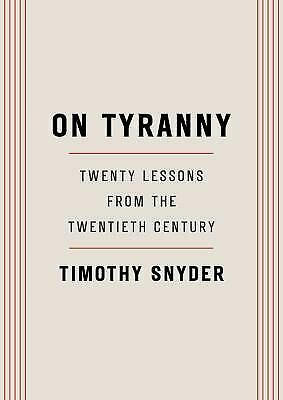 On Tyranny : Twenty Lessons from the Twentieth Century  (ExLib)