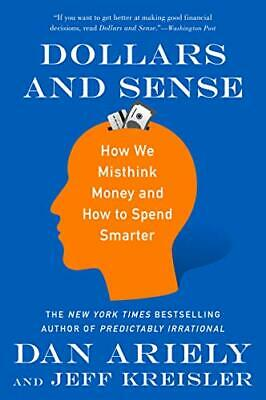 NEW - Dollars and Sense: How We Misthink Money and How to Spend Smarter