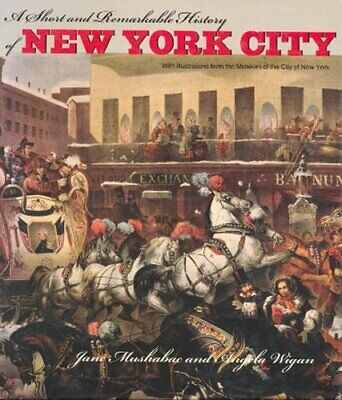 A Short and Remarkable History of New York City by Wigan, Angela Paperback Book