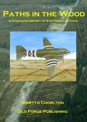 Paths in the Wood: A Complete History of RAF Nor... by Martyn Chorlton Paperback