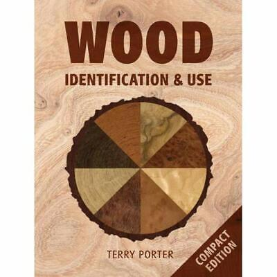 Wood Identification & Use - Paperback NEW Porter, Terry 2012-03-07