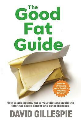 The Good Fat Guide by David Gillespie Paperback Book Free Shipping!