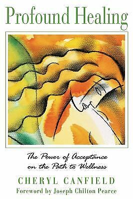 Profound Healing : The Power of Acceptance on the Path to Wellness