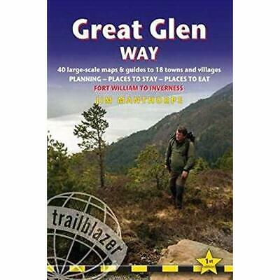Great Glen Way: 40 Large-Scale Maps & Guides to 18 Town - Paperback NEW  17/01/2