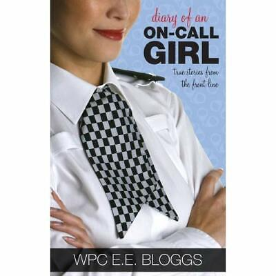 Diary of an On-call Girl: True Stories from the Front L - Paperback NEW Bloggs,