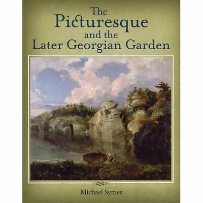 The Picturesque and the Later Georgian Garden - Paperback NEW Michael Symes ( 20