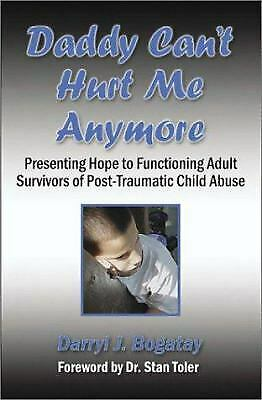 Daddy Can't Hurt Me Anymore : Presenting Hope to Functioning Adult Survivors...