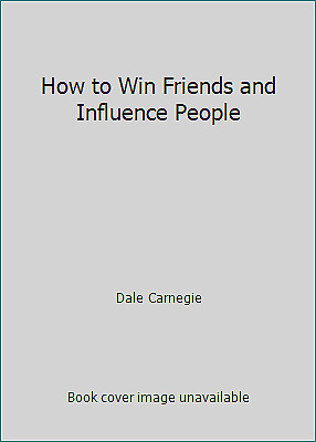 How to Win Friends and Influence People  (ExLib) by Dale Carnegie