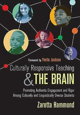Culturally Responsive Teaching and the Brain : Promoting Authentic Engagement...