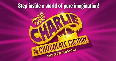CHARLIE & THE CHOCOLATE FACTORY = 3x GRAND TICKETS = SAT 21ST SEP 7:30 = VIC