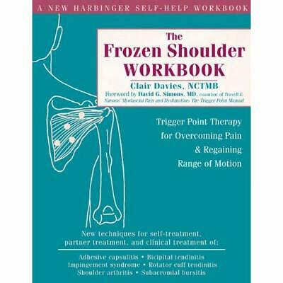 The Frozen Shoulder Workbook: Trigger Point Therapy for - Paperback NEW Davies,