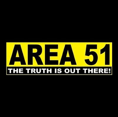 """""""AREA 51: THE TRUTH IS OUT THERE!"""" storm aliens BUMPER STICKER The X-Files UFO"""
