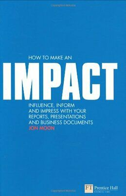 How to make an IMPACT: Influence  inform and impress with you New Paperback Book
