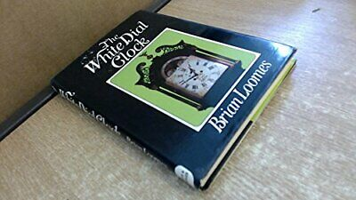 The White Dial Clock Brian Loomes - Hardback - Good Condition