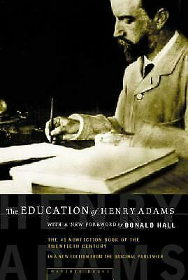 The Education of Henry Adams : An Autobiography by Henry Adams