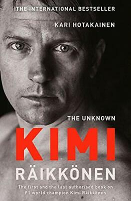 The Unknown Kimi Raikkonen New Paperback Book