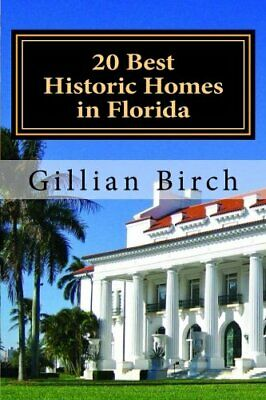20 Best Historic Homes in Florida: A collection of restored properties open