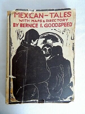 MEXICAN TALES: Stories and Legends, w/ Maps & Old Ads, Bernice I Goodspeed, 1937