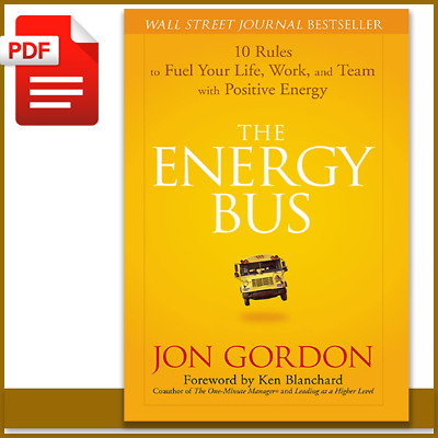 The Energy Bus by Jon Gordon 🔥Best Seller 🔥 [P.D.F] 10 Rules to Fuel Your Life