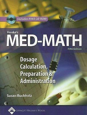 Henke's Med-Math: Dosage Calculation, Preparation and Administration...  (ExLib)