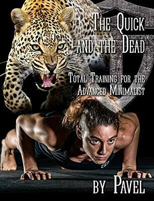 The Quick and Dead Total Training for Advanced Minimalist Paperback 12August2019