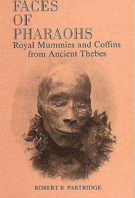 Faces of the Pharaohs : Royal Mummies and Coffins from Ancient Thebes