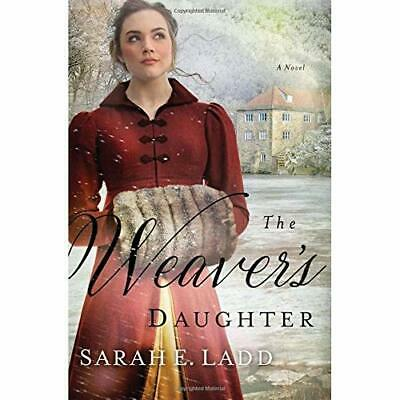 The Weaver's Daughter - Paperback NEW Ladd, Sarah E. 01/04/2018