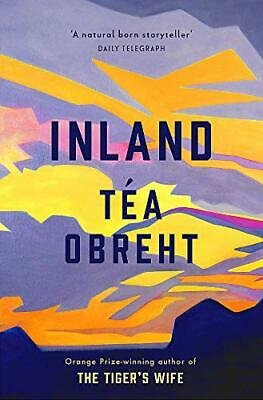 Inland: From the award-winning author of The Tiger's Wife New Hardcover Book