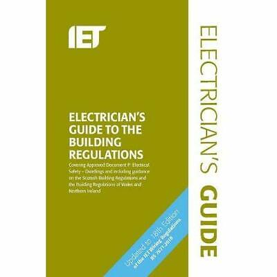 Electrician's Guide to the Building Regulations - Spiral Bound NEW Technology, T